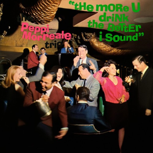 The Peppi Morreale Trio - The More U Drink The Better I Sound (1966)