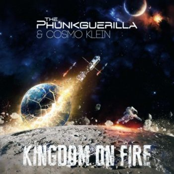 The Phunkguerilla & Cosmo Klein - Kingdom On Fire (2017)