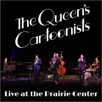 The Queen's Cartoonists - Live At The Prairie Center (2017)