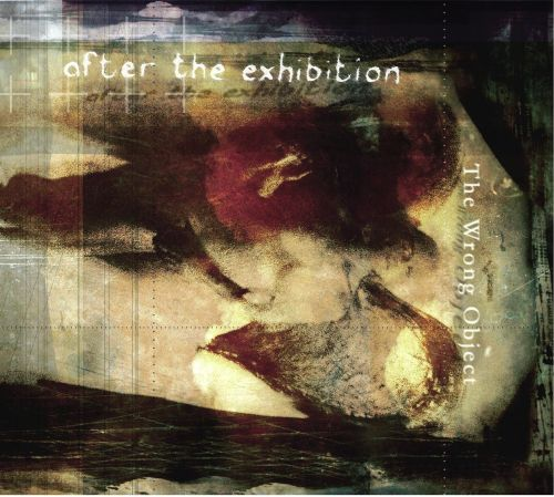 The Wrong Object - After The Exhibition (2013)