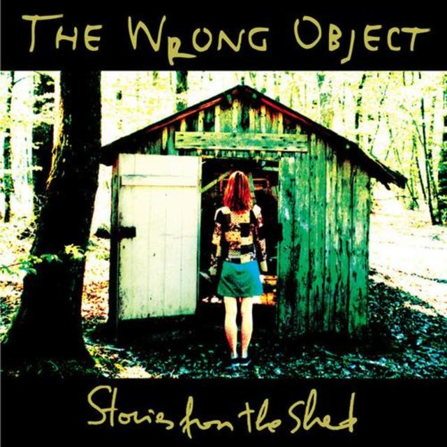 The Wrong Object - Stories From The Shed (2008)