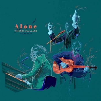 Thierry Maillard - Alone (Piano Solo) (2017)