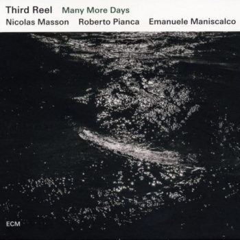 Third Reel - Many More Days (2015)