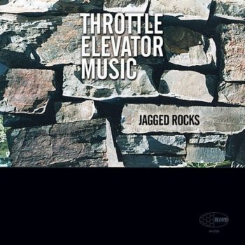 Throttle Elevator Music - Jagged Rocks (2015)
