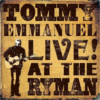 Tommy Emmanuel - Live! At The Ryman (2017)