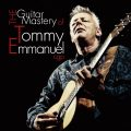 Tommy Emmanuel - The Guitar Mastery Of Tommy Emmanuel (2014)