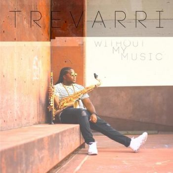 Trevarri - Without My Music (2017)