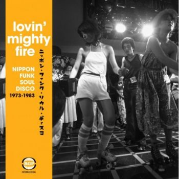 VA - Lovin' Mighty Fire: Nippon Funk Soul Disco 1973-1983 (2017)