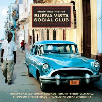 VA - Music That Inspired Buena Vista Social Club (2009)