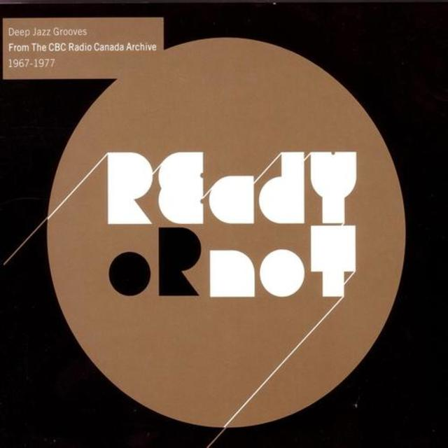 VA - Ready or Not: Deep Jazz Grooves from the CBC Radio Canada Archive 1967-1977 (2004)