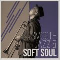 VA - Smooth Jazz & Soft Soul (2017)