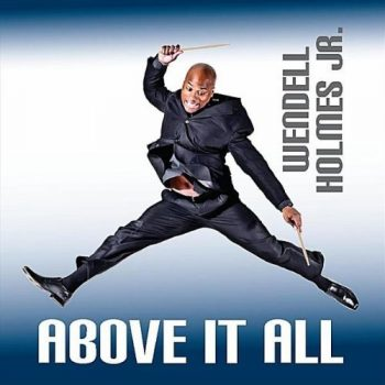 Wendell Holmes Jr. - Above It All (2011)