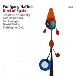 Wolfgang Haffner - Kind of Spain (2017)
