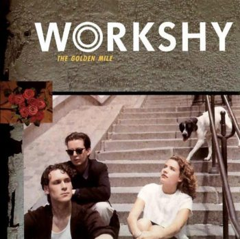 Workshy - The Golden Mile (1989)