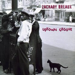 Zachary Breaux - Uptown Groove (1997)