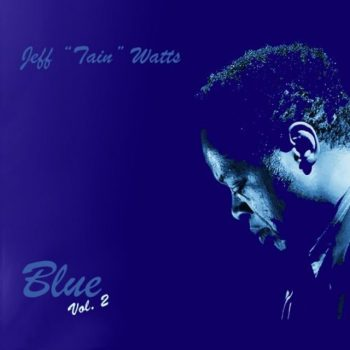 "Jeff ""Tain"" Watts - Bleu, Vol. 2 (2016)"