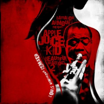Apple Juice Kid - Louis Armstrong Remixed (2009)
