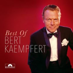 Bert Kaempfert And His Orchestra - Best of Bert Kaempfert (2017)