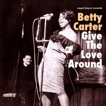 Betty Carter - Give The Love Around (2017)
