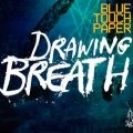 Blue Touch Paper - Drawing Breath (2013)