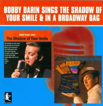 Bobby Darin - Sings The Shadow of Your Smile & In a Broadway Bag (1966)