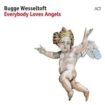 Bugge Wesseltoft - Everybody Loves Angels (2017)