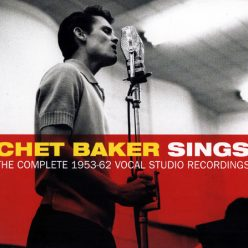 Chet Baker - Chet Baker Sings: The Complete 1953-62 Vocal Studio Recordings (2014)
