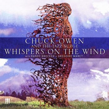Chuck Owen & The Jazz Surge - Whispers On The Wind (2017)