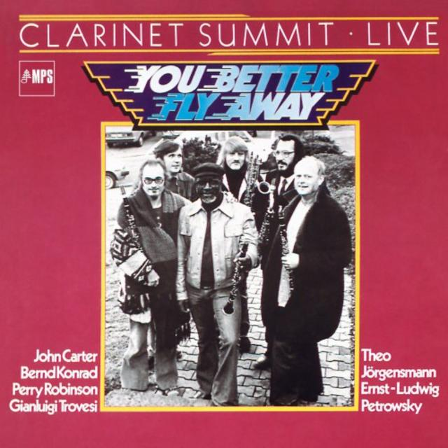 Clarinet Summit - You Better Fly Away - Clarinet Summit Live (1980/2017)