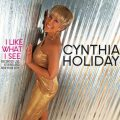 Cynthia Holiday - I Like What I See (2014)