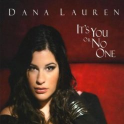 Dana Lauren - It's You Or No One (2010)