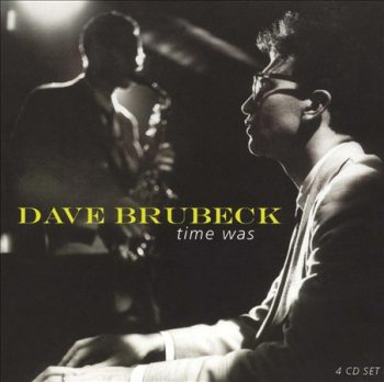 Dave Brubeck - Time Was (2005)