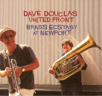 Dave Douglas United Front - Brass Ecstasy at Newport (2011)