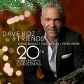 Dave Koz - Dave Koz & Friends 20th Anniversary Christmas (2017)