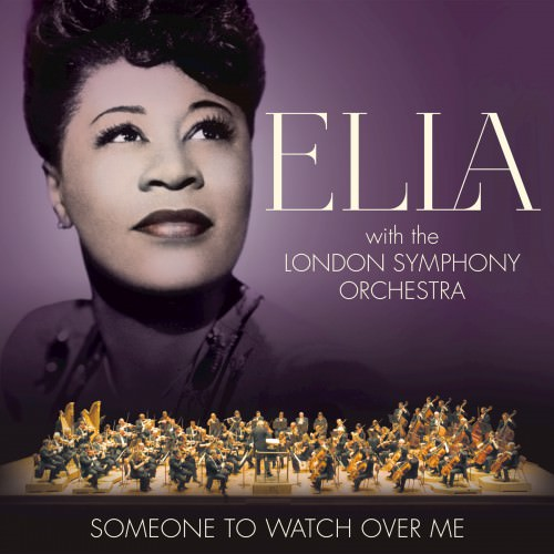 Ella Fitzgerald & London Symphony Orchestra - Someone To Watch Over Me (2017)