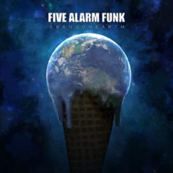 Five Alarm Funk - Abandon Earth (2014)