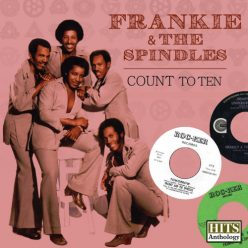 Frankie & The Spindles - Hits Anthology: Count to Ten (2017)