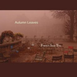 French Jazz Trio - Autumn Leaves (2005)
