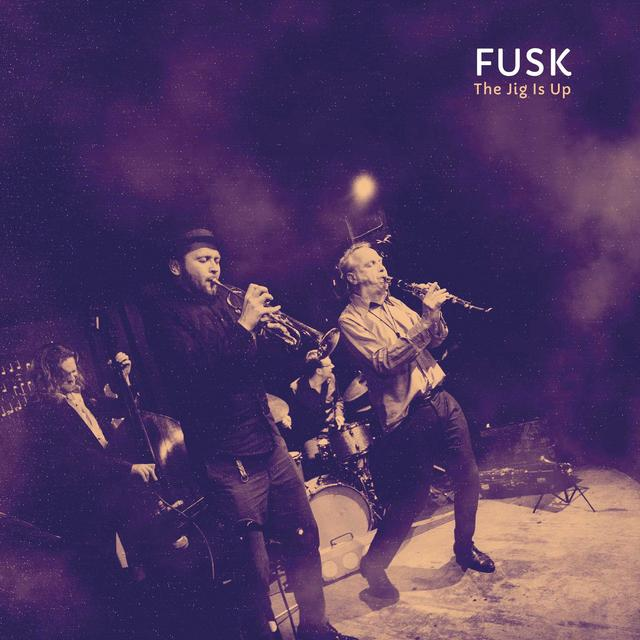 Fusk - The Jig Is Up (2018)