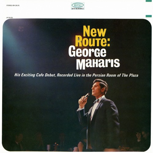 George Maharis - New Route: His Exciting Cafe Debut, Recorded Live In The Persian Room Of The Plaza (1966/2016)