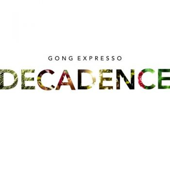 Gong Expresso - Decadence (2018)