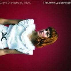 Grand Orchestre Du Tricot ‎- Tribute To Lucienne Boyer (2017)