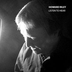 Howard Riley - Listen to Hear (2018)