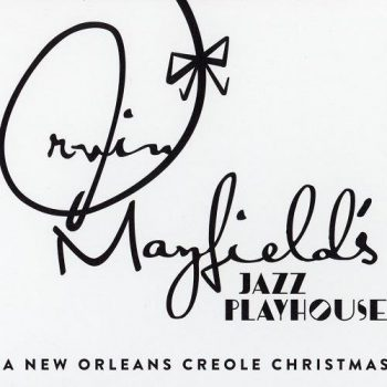Irvin Mayfield & The New Orleans Jazz Playhouse Revue - A New Orleans Creole Christmas (2014)