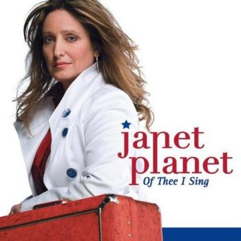 Janet Planet - Of Thee I Sing (2009)