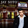 Jay Soto - Stay Awhile (2007)