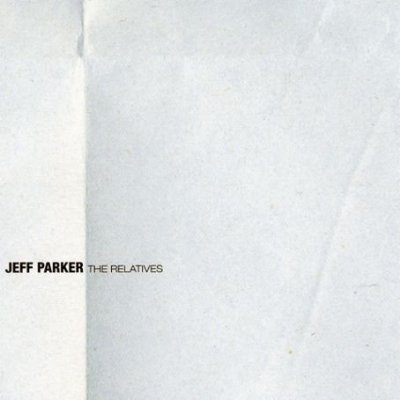 Jeff Parker - The Relatives (2005)