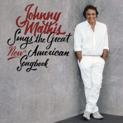 Johnny Mathis - Johnny Mathis Sings The Great New American Songbook (2017)