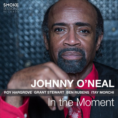 Johnny O'Neal - In The Moment (2017)