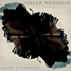 Josiah Woodson - Suite Elemental (2017)